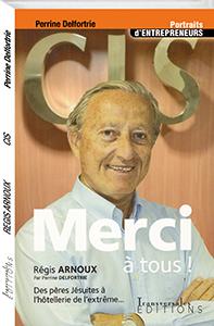 Couverture d'ouvrage: Régis Arnoux: des pères jésuites à l'hôtellerie de l'extrême...