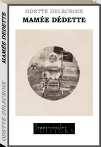 Couverture d'ouvrage: Mamée Dédette raconte sa jeunesse
